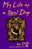 Pincher, Chapman: My Life As a Real Dog: By Dido