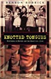 Bobrick, Benson: Knotted Tongues: Stuttering in History and the Quest for a Cure (Kodansha Globe)