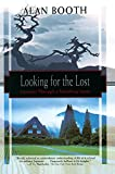 Booth, Alan: Looking for the Lost: Journeys Through a Vanishing Japan (Kodansha Globe)