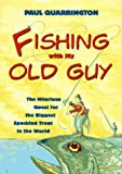 Quarrington, Paul: Fishing With My Old Guy: The Hilarious Quest for the Biggest Speckled Trout in the World
