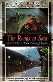 Booth, Alan: The Roads to Sata: A 2000-Mile Walk Through Japan