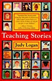 Logan, Judy: Teaching Stories