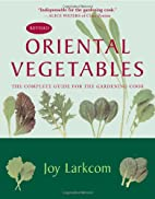 Oriental Vegetables: The Complete Guide for…