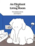 An Elephant In the Living Room The…