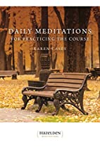 Daily Meditations for Practicing The Course…