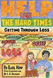 Hipp, Earl: Help for the Hard Times: Getting Through Loss