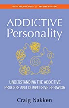 The Addictive Personality: Understanding the…