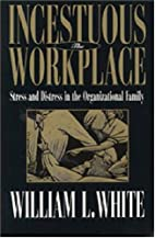Incestuous Workplace: Stress and Distress in…