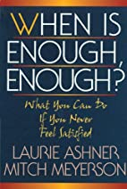When Is Enough, Enough?: What You Can Do If…