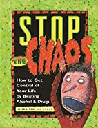 Stop the Chaos: How to Get Control of Your…