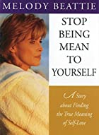 Stop Being Mean to Yourself: A Story About…