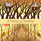 A Chance of Sunshine (Creative Editions) by…
