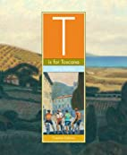 T Is for Toscana by Gary Kelley