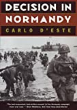 D'Este, Carlo: Decision in Normandy