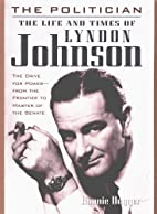 The Politician: The Life & Times of Lyndon…