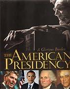 The American Presidency, A Glorious Burden…
