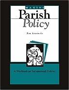Making Parish Policy: A Workbook on…