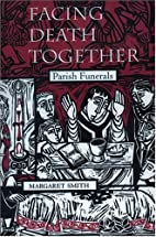 Facing Death Together: Parish Funerals by…