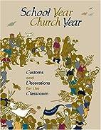 School Year Church Year : Customs and…