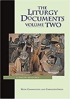 The Liturgy Documents : A Parish Resource,…