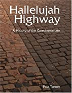 Hallelujah Highway : A History of the…