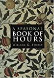 Storey, William George: A Seasonal Book of Hours: Morning and Evening Prayer for Advent, Christmas, Lent and Easter