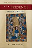 Mitchell, Nathan: Real Presence: The Work of Eucharist