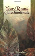 Year - Round Catechumenate by Mary…