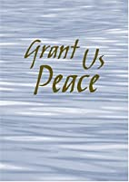 Grant Us Peace by Bryan M. Cones