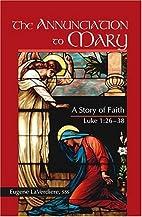 The Annunciation to Mary: A Story of Faith,…