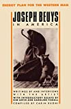 Beuys, Joseph: Joseph Beuys in America: Energy Plan for the Western Man