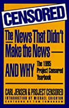 Censored: The News That Didn't Make the…