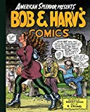 Crumb, R.: American Splendor Presents: Bob &amp; Harv&#39;s Comics