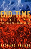 Abanes, Richard: End-Time Visions: The Road to Armageddon