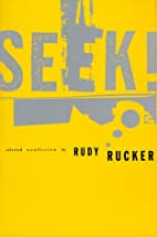 Seek! Selected Nonfiction by Rudy Rucker
