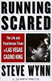Smith, John L.: Running Scared: The Life and Treacherous Times of Las Vegas Casino King Steve Wynn
