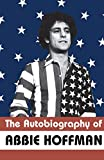 Abbie Hoffman: The Autobiography of Abbie Hoffman