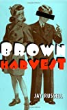 Russell, Jay S.: Brown Harvest