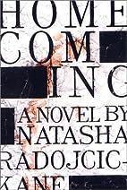 Homecoming: A Novel by Natasha Radojcic