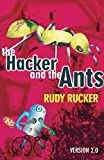 Rudy Rucker: The Hacker and the Ants: Version 2.0