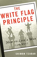 The White Flag Principle: How to Lose a War…