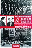 Charyn, Jerome: Gangsters and Gold Diggers: Old New York, the Jazz Age, and the Birth of Broadway