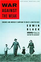 War Against the Weak: Eugenics and America's…