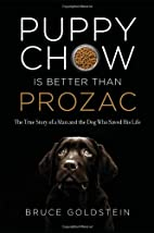 Puppy Chow Is Better Than Prozac: The True…
