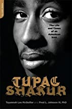 Tupac Shakur: The Life and Times of an…