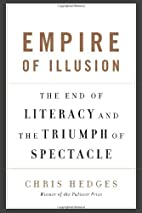 Empire of Illusion: The End of Literacy and…