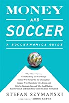 Money and Soccer: A Soccernomics Guide: Why…