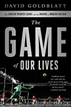The Game of Our Lives: The English Premier…