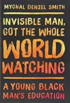 Invisible man, got the whole world watching…