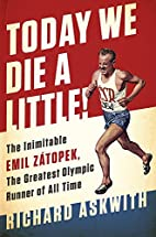 Today We Die a Little!: The Inimitable Emil…